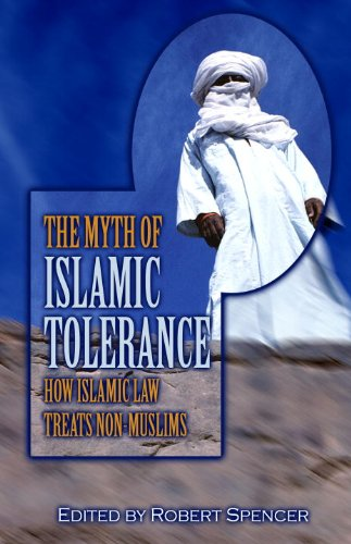 The Myth of Islamic Tolerance: How Islamic Law Treats Non-Muslims