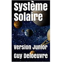 Système Solaire : Version Junior (French Edition)
