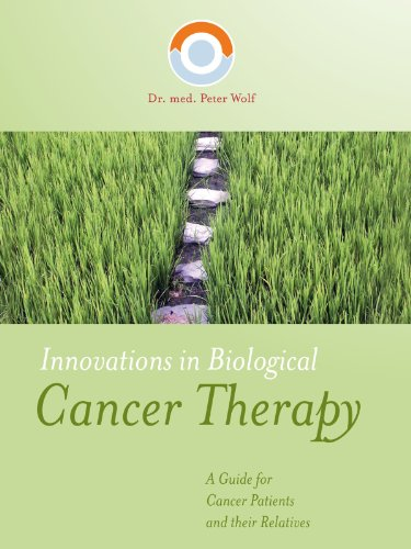 Innovations in Biological Cancer Therapy from Dr med Peter Wolf
