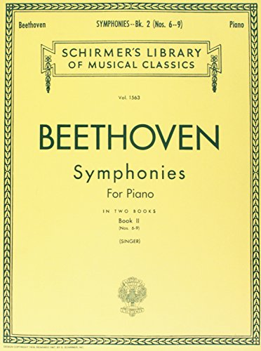 Beethoven: Symphonies for the Piano, Book 2, Nos. 6-9