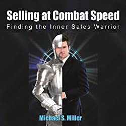 Selling at Combat Speed: Finding the Inner Sales Warrior