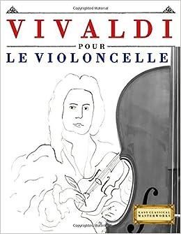 vivaldi pour le violoncelle 10 pieces faciles pour le violoncelle debutant livre