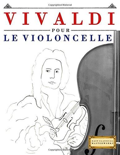 10 pièces faciles pour le Violoncelle débutant livre Broché 24 janvier 2018 Easy Classical Masterworks 1983936863 Music Non-Fiction Vivaldi pour le Violoncelle