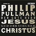 Der gute Herr Jesus und der Schurke Christus Hörbuch von Philip Pullman Gesprochen von: Hanns Zischler
