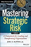 Mastering Strategic Risk: A Framework for Leading and Transforming Organizations (Wiley Finance)
