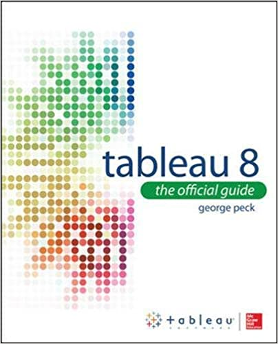 tableau 8 the official guide george peck 9780071816786 amazon