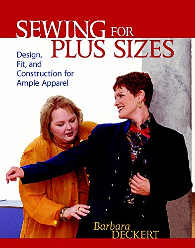 Sewing for Plus Sizes: Creating Clothes that Fit and Flatter (Best Sewing Machine For Apparel)