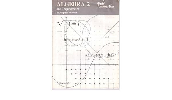 Algebra 2 and Trigonometry, TESTS ANSWER KEY: Houghton Mifflin ...