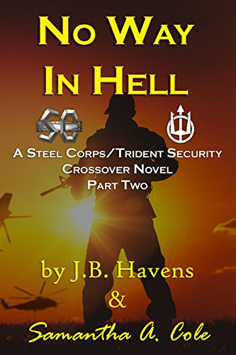 No Way In Hell A Steel Corptrident Security Crossover Novel Steel