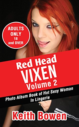 (Red Head Vixen Volume 2: Photo Album Book of Hot Sexy Woman In Lingerie)