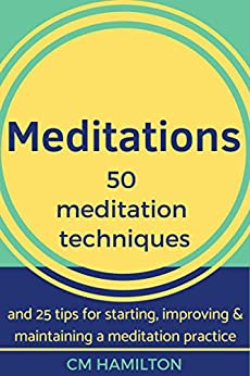 #freebooks – [Kindle] Meditations: 50 meditation techniques and 25 tips – FREE until October 14th