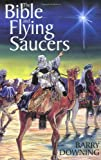 The Bible and Flying Saucers: Second Edition