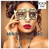 Minimal Techno Listing