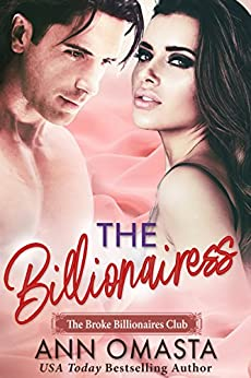 The Billionairess: A sweet billionaire romance novella (The Broke Billionaires Club Book 3) by [Omasta, Ann]