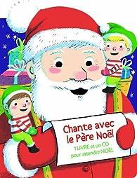 Chante avec le Père Noël par Séverine Cordier