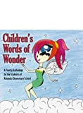 Children's Words of Wonder¿A Poetry Anthology, Students of Rolondo Elementary School, 0741440741