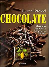 El gran libro del chocolate: Información práctica sobre