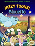 Jazzy Toons%21 Alouette %2D French Child