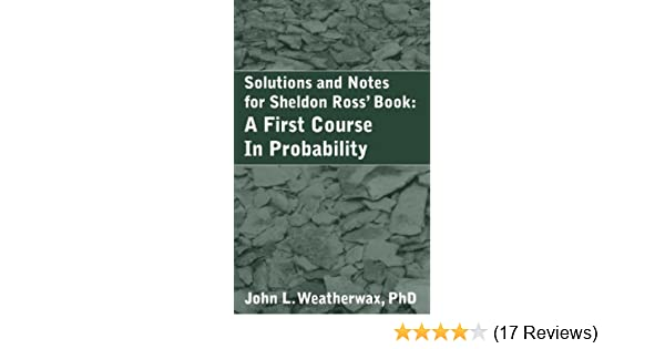 a solution manual for a first course in probability by sheldon m rh amazon com