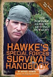 Hawke's Special Forces Survival Handbook: The Portable Guide to Getting Out Alive by Mykel Hawke (2011-04-26)