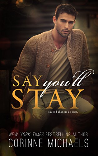 Say You'll Stay by [Michaels, Corinne]