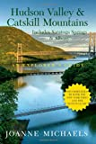 Explorer's Guide Hudson Valley and Catskill Mountains, Joanne Michaels, 1581571518