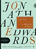Jonathan Edwards on Heaven and Hell, Owen Strachan and Doug Sweeney, 0802424619
