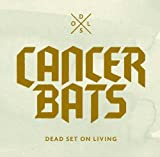 Dead Set On Living (Deluxe Edition) By Cancer Bats (2012-04-16)