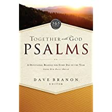 Together with God: Psalms: A Devotional Reading for Every Day of the Year from Our Daily Bread (365 Series Book 1)
