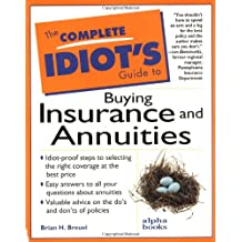 The Complete Idiot's Guide to Buying Insurance and Annuities