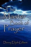 The Master Book of Prayer, Danny Gilbert, 1467510351