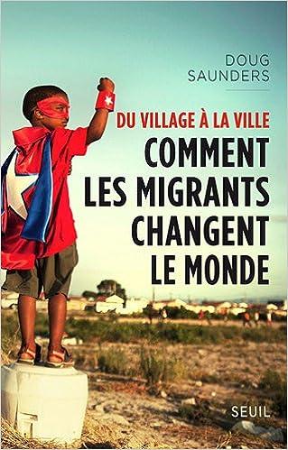 Téléchargement de manuels open source Du village à la ville : Comment les migrants changent le monde in French PDF ePub MOBI 2021067122
