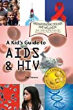 A Kid's Guide to AIDS and HIV, Rae Simons, 1625240236