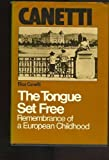 The Tongue Set Free, Elias Canetti, 0816491038