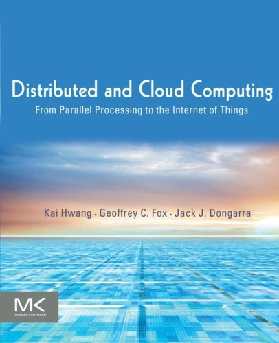 Distributed and Cloud Computing: From Parallel Processing to the Internet of Things (Parallel Computer Architecture)