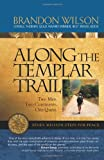 Along the Templar Trail, Brandon Wilson, 0977053687
