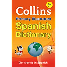 Collins Primary Illustrated Spanish Dictionary (Collins Primary Dictionaries) (Spanish Edition)