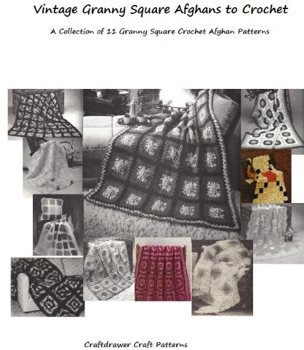 (Vintage Granny Square Afghans to Crochet - Crochet Granny Square Afghan Patterns a Collection of 11 Afghans to Crochet)