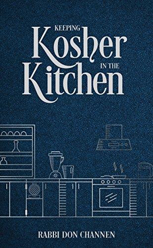 Keeping Kosher in the Kitchen by Rabbi Daniel Channen