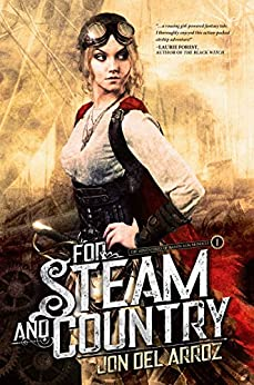 For Steam and Country: Book One of the Adventures of Baron Von Monocle by [Del Arroz, Jon]