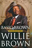 Basic Brown, Willie L. Brown, 074329081X