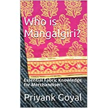 Who is Mangalgiri ?: Essential Fabric Knowledge for Merchandisers