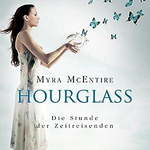 Die Stunde der Zeitreisenden (Hourglass 1) Hörbuch