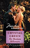Her Montana Millionaire, Crystal Green, 0373362447