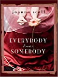 Everybody Loves Somebody, Joanna Scott, 0786294868