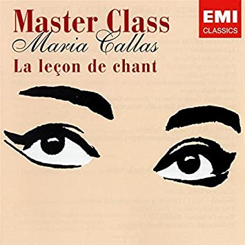 Master Class (La Leon De Chant) by Maria Callas