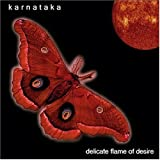 Delicate Flame of Desire by Karnataka (2003-01-01)