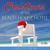 Christmas at the Beach House Hotel   Judith Keim