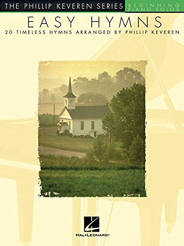 Easy Hymns: arr. Phillip Keveren The Phillip Keveren Series Beg. Piano Solos