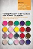 Talking Diversity with Teachers and Teacher Educators: Exercises and Critical Conversations Across the Curriculum